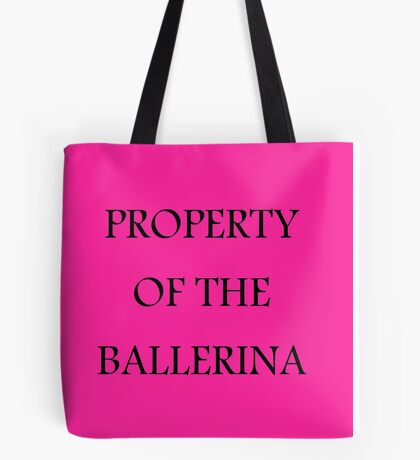 Property of the Ballerina - Ballet Tote Bag Tote Bag