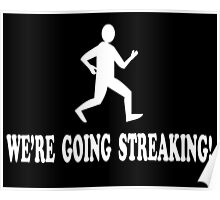 Old School Quote - We're Going Streaking Poster