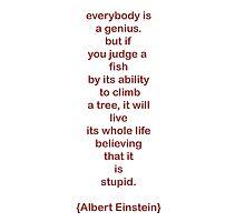 everybody is a genius. -albert einstein by vrisca