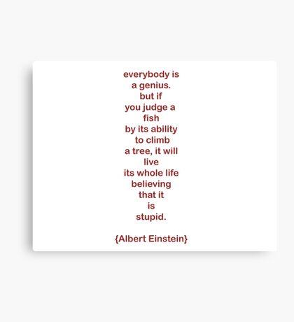 everybody is a genius. -albert einstein Canvas Print