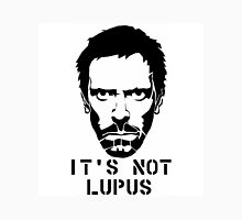House M.D. - It's not Lupus Unisex T-Shirt