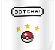 Pixel Poke Ball 'GOTCHA!' Poster