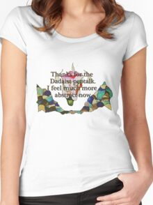 Thanks for the Dadaist pep talk. I feel much more abstract now. Women's Fitted Scoop T-Shirt