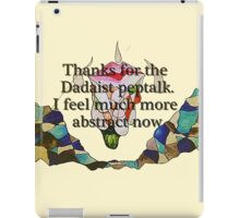 Thanks for the Dadaist pep talk. I feel much more abstract now. iPad Case/Skin