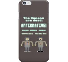 The Humans Are Dead iPhone Case/Skin