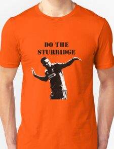 Daniel Sturridge - Do the Sturridge Unisex T-Shirt
