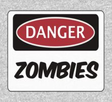 DANGER ZOMBIES FUNNY FAKE SAFETY DANGER SIGN One Piece - Short Sleeve