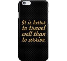 """It is better to travel... """"Buddha"""" Inspirational Quote iPhone Case/Skin"""