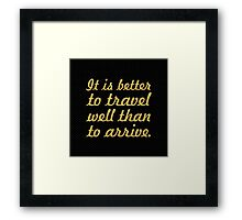 """It is better to travel... """"Buddha"""" Inspirational Quote Framed Print"""