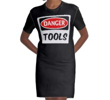 TOOLS, FUNNY FAKE SAFETY SIGN SIGNAGE Graphic T-Shirt Dress