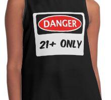 DANGER 21+ / 21 PLUS FUNNY FAKE SAFETY DANGER SIGN Contrast Tank