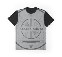 Please Standby Graphic T-Shirt