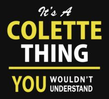 It's A COLETTE thing, you wouldn't understand !! by satro