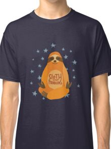Sloth Your Problems Classic T-Shirt