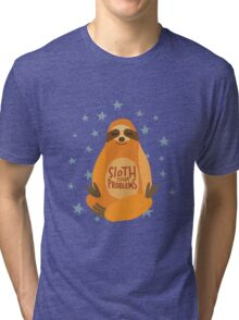 Sloth Your Problems Tri-blend T-Shirt