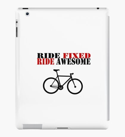 RIDE FIXED, RIDE AWESOME iPad Case/Skin