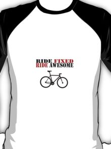RIDE FIXED, RIDE AWESOME T-Shirt