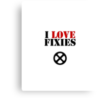 I love FIXIES Canvas Print