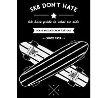 sk8 don't hate Photographic Print