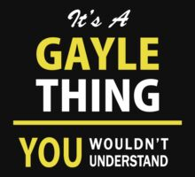 It's A GAYLE thing, you wouldn't understand !! by satro