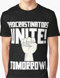 Procrastinators Unite Tomorrow T Shirt Graphic T-Shirt
