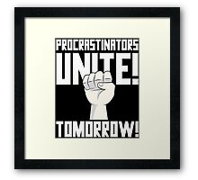 Procrastinators Unite Tomorrow T Shirt Framed Print