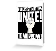 Procrastinators Unite Tomorrow T Shirt Greeting Card
