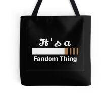 It's a Fandom Thing Tote Bag