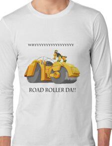 ROADROLLERDA!! Long Sleeve T-Shirt