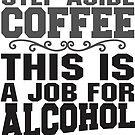 Alcohol Saves the Day by David Ayala