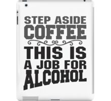 Alcohol Saves the Day iPad Case/Skin
