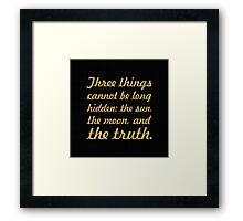 """Three things cannot be long... """"Buddha"""" Inspirational Quote Framed Print"""