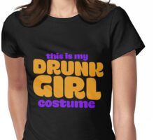 This is my drunk girl costume  Womens Fitted T-Shirt