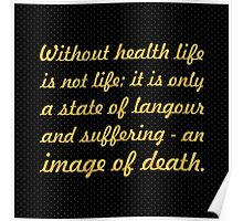 "Without health life... ""Buddha"" Inspirational Quote Poster"