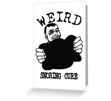 Funny Advertising - Weird Snoring Cure Greeting Card