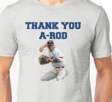 Thank You Alex Rodriguez #Yankees #NY #NewYork #Arod #13 #13Yankees Unisex T-Shirt