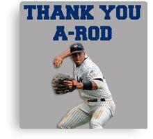 Thank You Alex Rodriguez #Yankees #NY #NewYork #Arod #13 #13Yankees Canvas Print