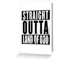 Straight Outta Land of Ooo Greeting Card