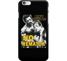 Ain't Gonna Be No Rematch iPhone Case/Skin