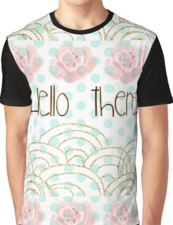 """""""hello there"""",typography,gold,glitter,glam,pink flowers,water color Graphic T-Shirt"""