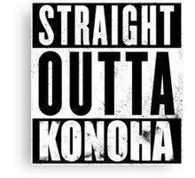 Straight Outta Konoha Canvas Print