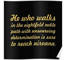 """He who walks in the eightfold noble... """"Buddha"""" Inspirational Quote Poster"""
