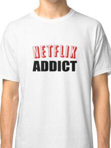 Netflix Addict Classic T-Shirt