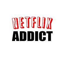 Netflix Addict Photographic Print