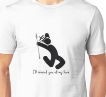 I'll Remind You Of My Love Unisex T-Shirt