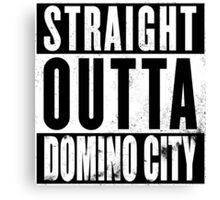 Straight Outta Domino City Canvas Print