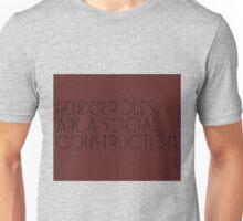 Gender roles  Unisex T-Shirt