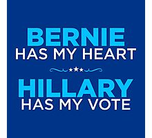 Bernie Has My Heart, Hillary Has My Vote Photographic Print