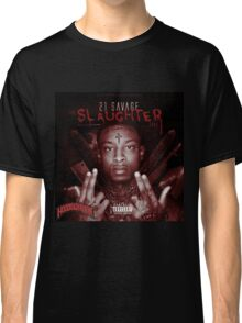 21 Savage Slaughter Classic T-Shirt