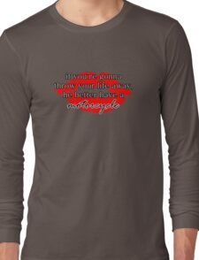 If you're gonna throw your life away, he better have a motorcycle | Gilmore Girls Long Sleeve T-Shirt
